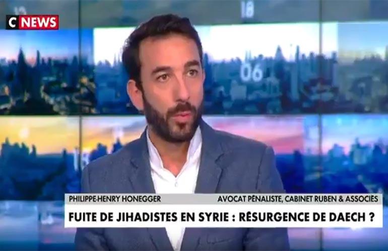 Maître Honegger sur CNEWS : quel statut et que faire des djihadistes français