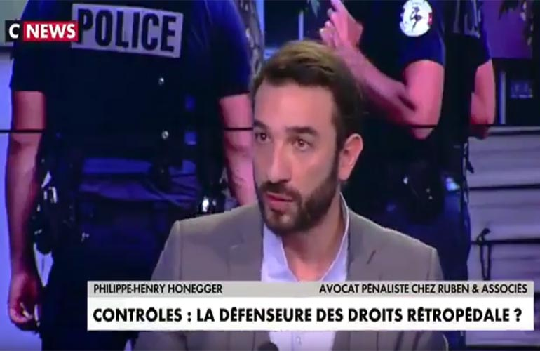 Maître Honegger sur CNews : les différents types de contrôles de police